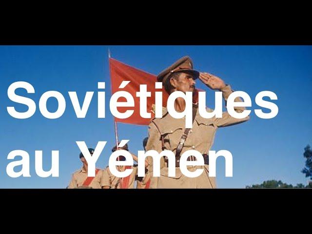 Soviétiques,cubains à Aden Sud Yémen
