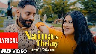 Sippy Gill: Naina De Thekay (Full Lyrical Song) Afsana Khan   Intense   New Punjabi Song