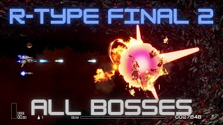 R-Type Final 2 - All Bosses Exhibition