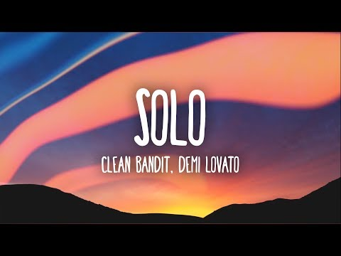 Clean Bandit  Solo Lyrics Ft Demi Lovato
