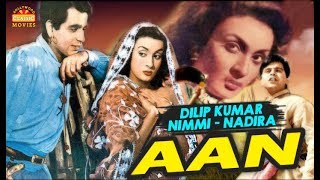 Aan {HD} 1952 - Dilip Kumar, Nimmi | Full Hindi Movie | Bollywood Classic Movies