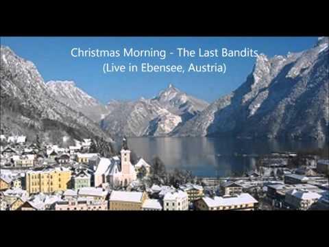 "The Last Bandits - ""Christmas Morning"" (Live, Ebensee, Austria)"