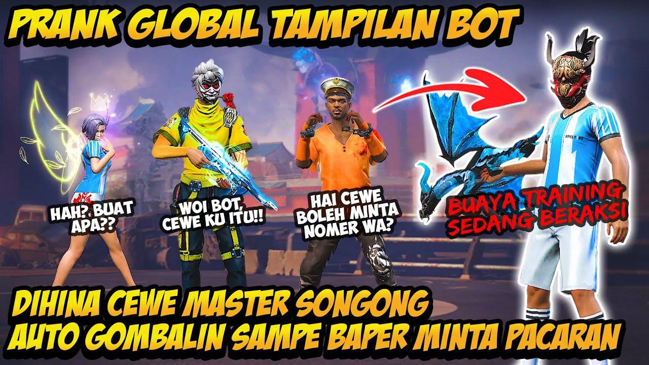PRANK GLOBAL TAMPILAN BOT DIHINA CEWE MASTER SONGONG AUTO GOMBALIN SAMPE BAPER MINTA PACARAN