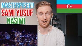 MASTERPIECE!! Sami Yusuf - Nasimi Azerbaijan: A Timeless Presence // REACTION