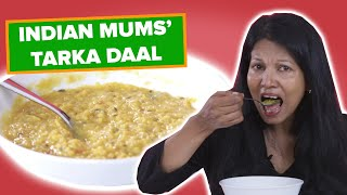 Indian Mums Try Other Indian Mums' Tarka Daal