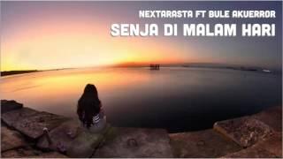 Nextarasta ft Blue Akuerror - Senja di Malam Hari