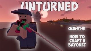 Unturned - Quests! How to craft a BAYONET ITA/ENG