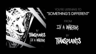 Something's Different - Transplants
