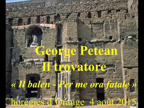 George Petean   Il Trovatore   Il balen   Per me ora fatale   Chorégies d'Orange 4 août 2015