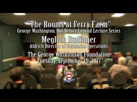 Lecture: The Rooms at Ferry Farm