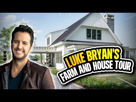 Take A Look At Luke Bryan S Farm And House Tour Youtube