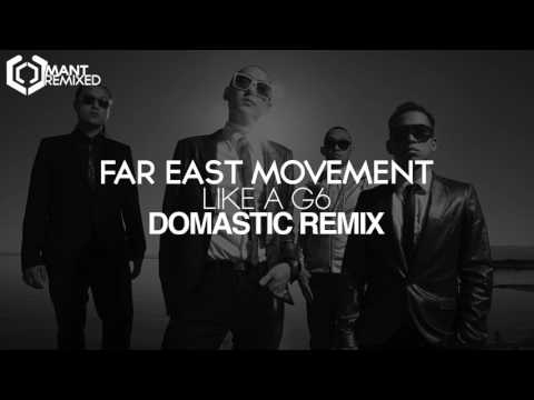 Far East Movement - Like a G6 (Domastic Remix)