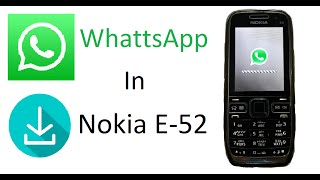 how to Install WhatsApp in Nokia E-52 Full Review
