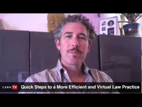 Quick Steps to a More Efficient & Virtual Law Practice—David Goldenberg