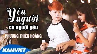 Yêu Người Có Người Yêu - Phương Thiên Hoàng [MV HD OFFICIAl]