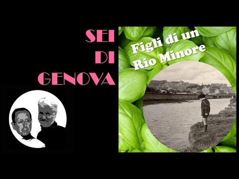 Sei di Genova   FIGLI DI UN RIO MINORE