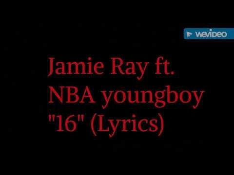 "Nba youngboy ft. Jamie ray ""16"" (Lyrics)"