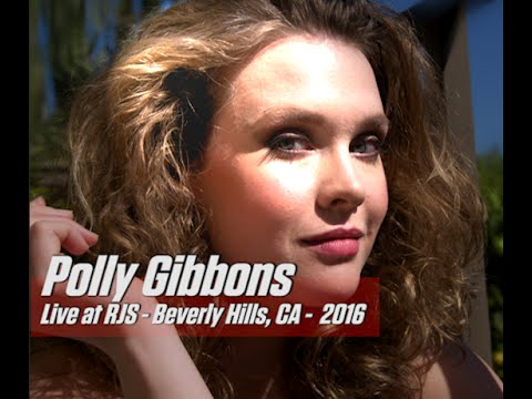 Polly Gibbons - Live at RJS Beverly Hills, CA - 2016