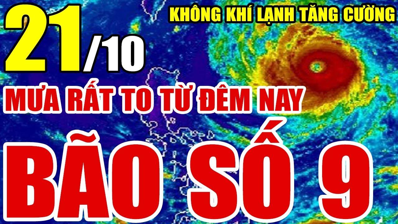 Dự báo thời tiết hôm nay ngày 21/10/2021 | Dự báo thời tiết 3 ngày tới