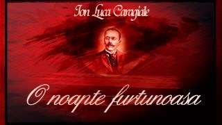 O noapte furtunoasa - I.L. Caragiale