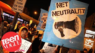 Why YOU Should Care About Net Neutrality | The Teen Vogue Take