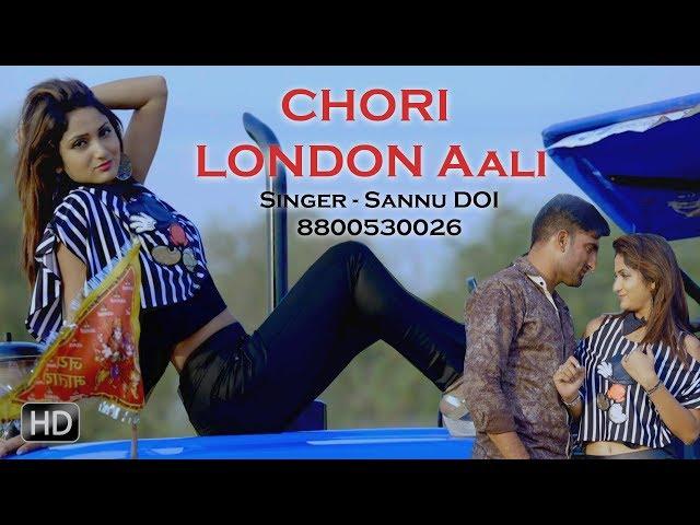 2018 ?? ???? ??? ???? - Chhori London Aali - ???? ???? ??? - Sannu Doi - Superhit Haryanvi New Songs