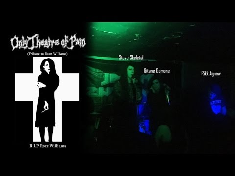 Only Theatre of Pain - Romeo's Distress (Rozz Williams Tribute Show)