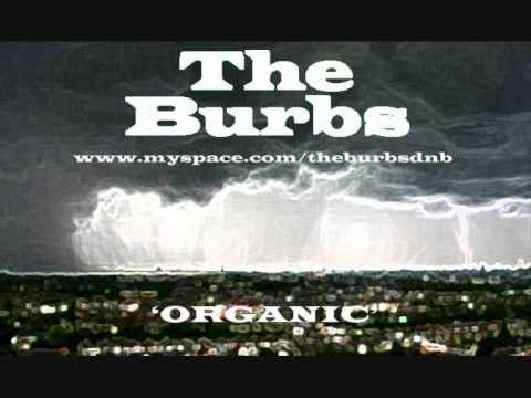 The Burbs - Organic drum n bass