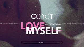 Coyot - Love Myself on the Weekend (Original)