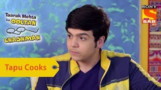 Your Favorite Character | Tapu Cooks In Daya\'s Absence | Taarak Mehta Ka Ooltah Chashmah