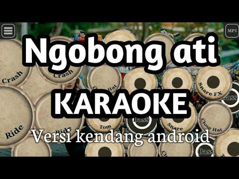 Ngobong ati - nella kharisma (versi kendang android)