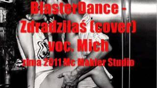Michał Chojnacki (BlasterDance) - Zdradziłaś COVER