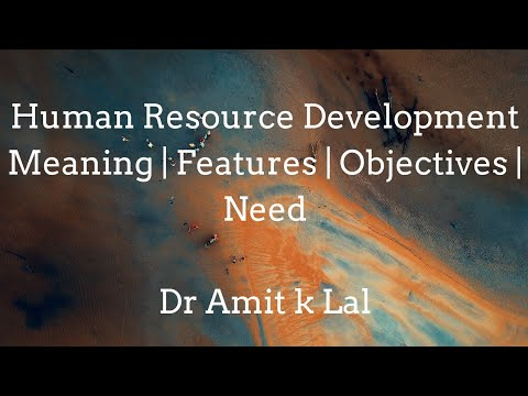 Human Resource Development   Meaning   Features   Objectives And Need   Core Functions