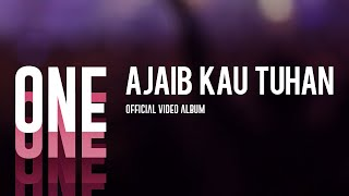 Ajaib Kau Tuhan (One Official Video Album)