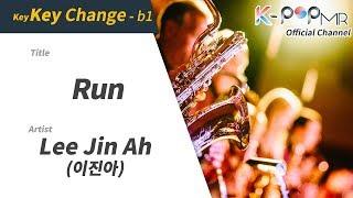 Run - Lee Jin Ah (b1 Ver.)ㆍRun 이진아 [K-POP MR★Musicen]