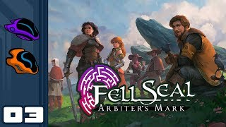 Let's Play Fell Seal: Arbiter's Mark - PC Gameplay Part 3 - They Have The High Ground Amalia!