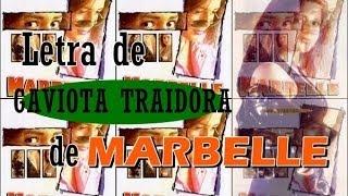 """Letra de """"Gaviota Traidora"""" de Marbelle"""