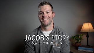 Jacob's Story | Small Groups