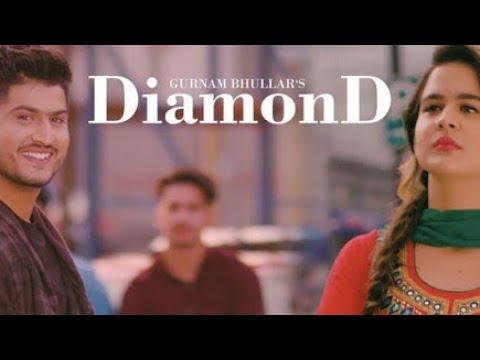 Download Diamond (Full HD) | Gurnam Bhullar | New Punjabi Songs 2018 | Latest Punjabi Song 2018