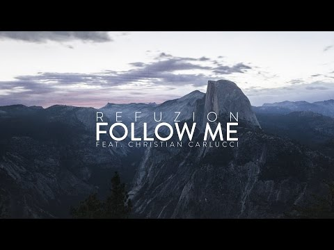 Refuzion - Follow Me (feat. Christian Carlucci) (Official Video Clip)