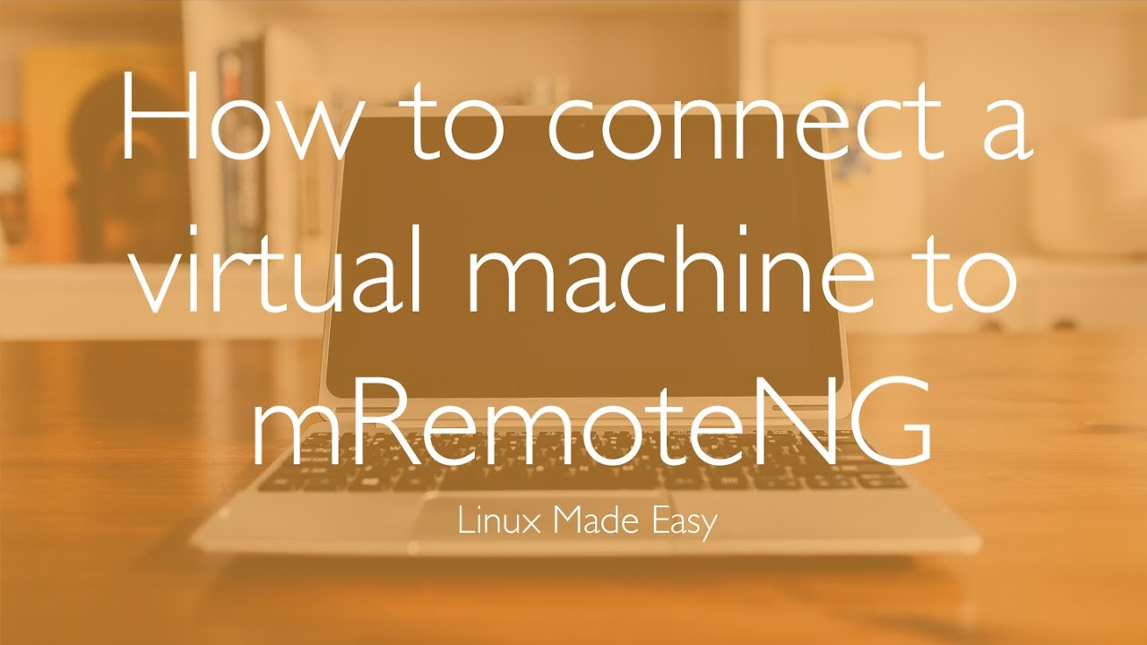 How To Connect a Virtual Machine to mRemoteNG