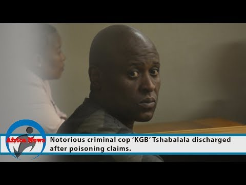 Notorious criminal cop 'KGB' Tshabalala discharged after poisoning claims.
