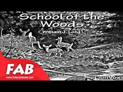 School of The Woods Full Audiobook by William J. LONG  by Animals & Nature