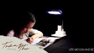 ƯỚC MƠ CON NHỎ BÉ | Bé Trang Thư (Official)
