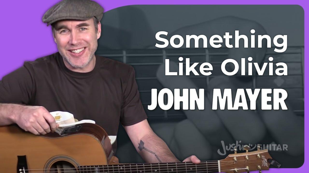 John Mayer - Something Like Olivia Guitar Lesson Acoustic ...
