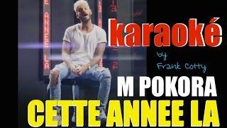 M Pokora - Cette année là (instru) karaoké + paroles
