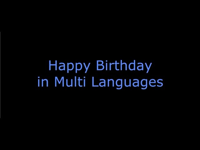 Happy Birthday To You In Multi Languages Youtube