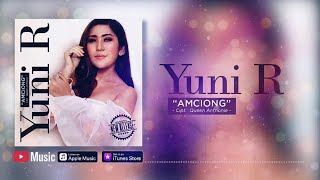 Download lagu Yuni. R - Amciong (Official Video Lyrics) #lirik