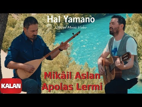 Mikâil Aslan & Apolas Lermi - Hal Yamano  [ Official Music Video  © 2019 Kalan Müzik ]