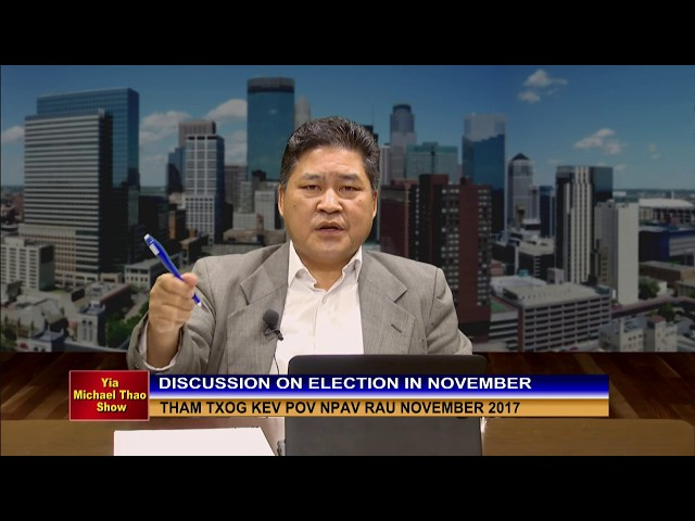 YIA MICHAEL THAO SHOW: ELECTION 2017